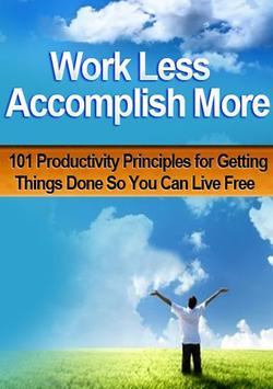 Work Less Accomplish More poster