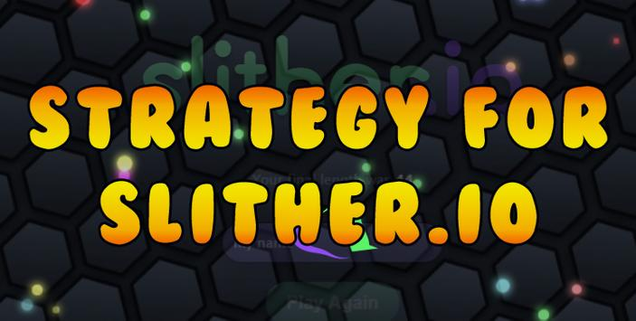 Strategy for Slither io apk screenshot