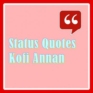Status Quotes of Kofi Annan poster