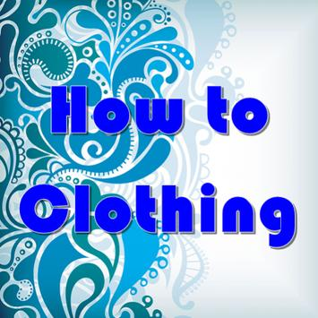 How to Clothing poster