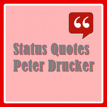 Status Quotes of Peter Drucker poster