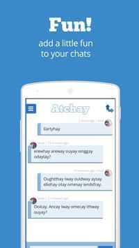 Atchay - Chat in Pig Latin apk screenshot