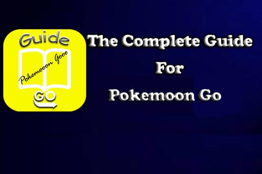 Complete Guide For Pokemon Go poster