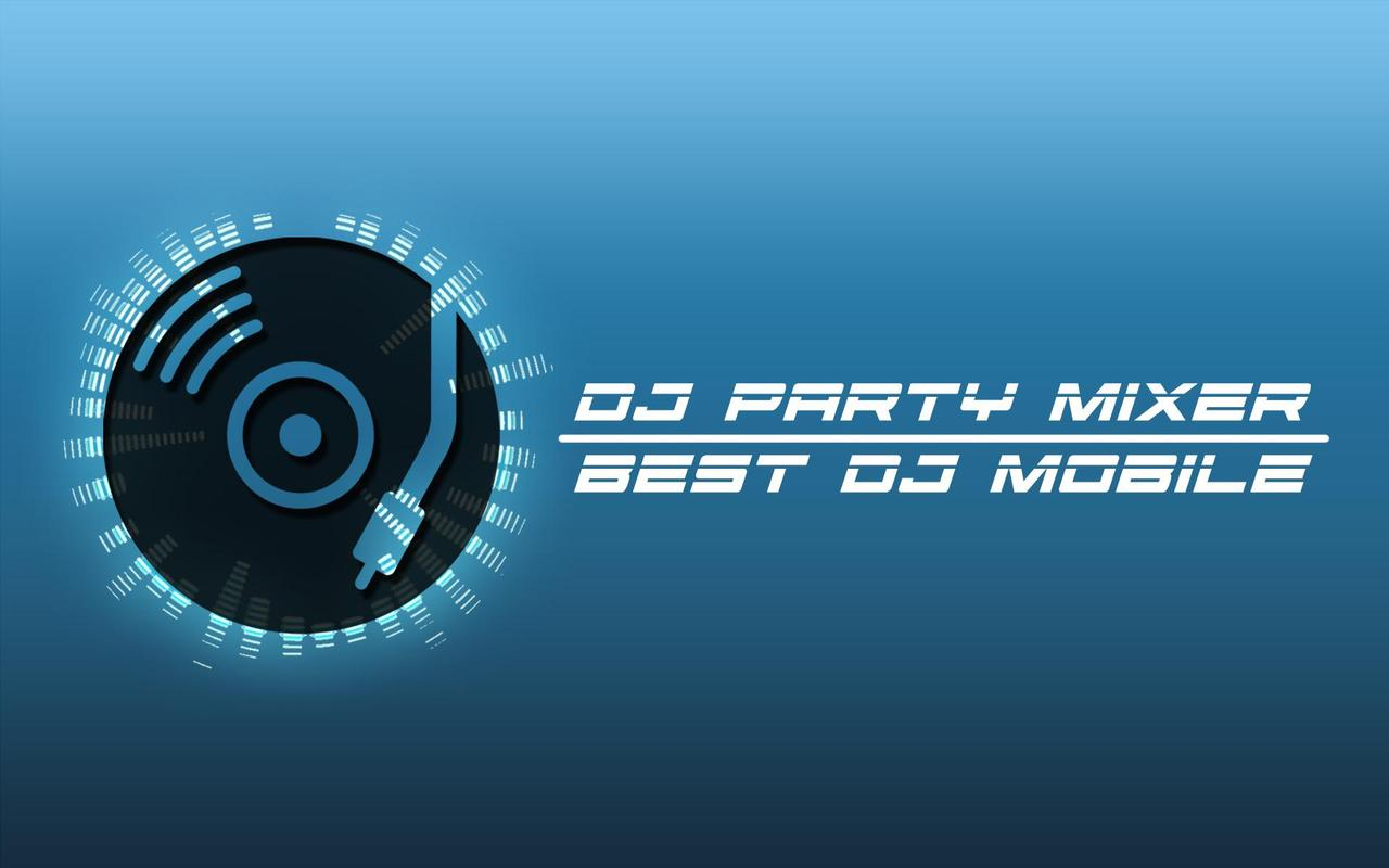 dj party mixer apk download free music audio app for android. Black Bedroom Furniture Sets. Home Design Ideas