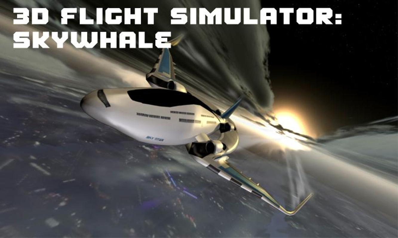 3d flight simulator skywhale apk download free action for Simulatore 3d