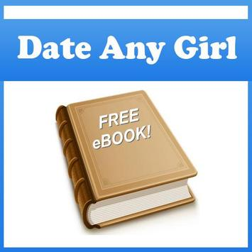 How To Date Any Girl ! poster