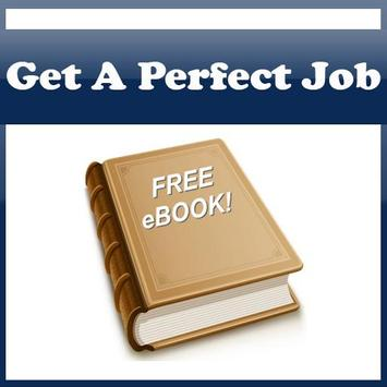 How To Get The Perfect Job ! poster