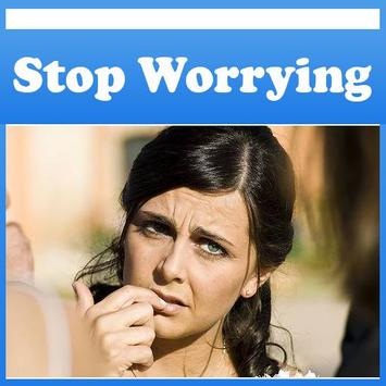 How To Stop Worrying Tips ! poster