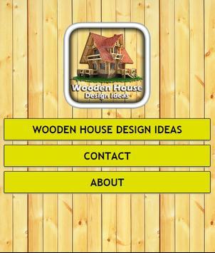 Wooden House Design Ideas poster