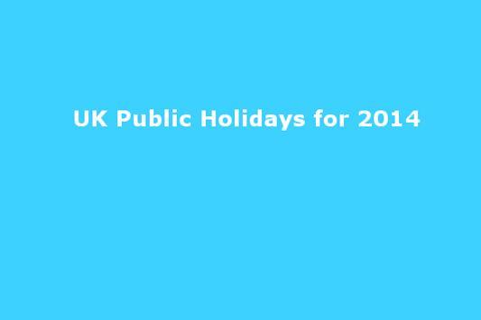 UK Public Holidays 2014 apk screenshot