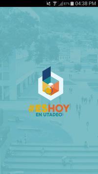 #EsHoy en Utadeo poster