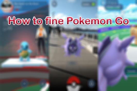 How to fine Pokemon Go poster
