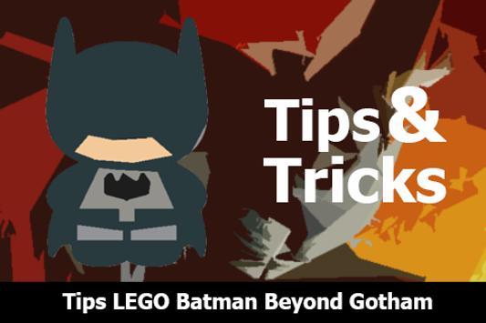 Tips LEGO Batman Beyond Gotham apk screenshot