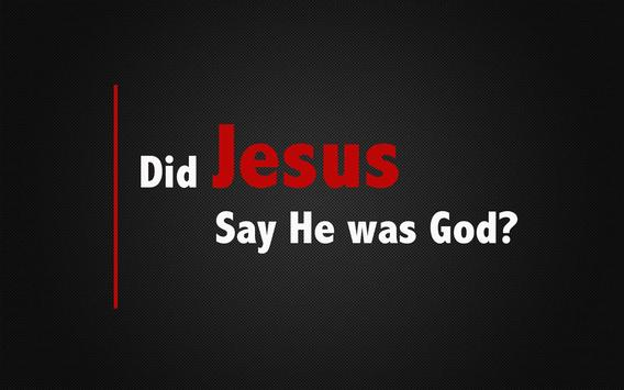 Did Jesus Ever Say He Is God? poster