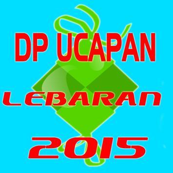 DP Ucapan Idul Fitri 1436/2015 apk screenshot