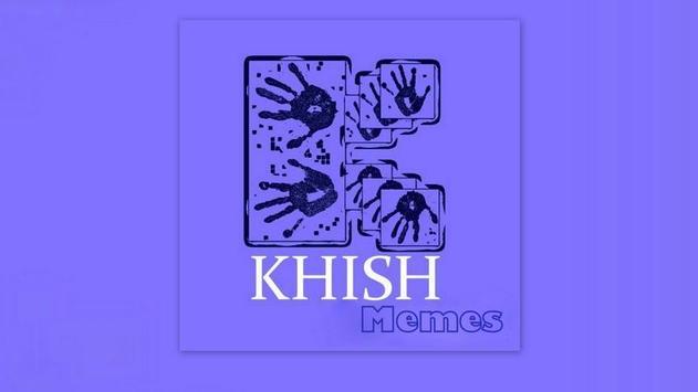 K H I S H  Memes apk screenshot