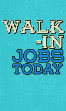 Walk-In Jobs Today poster