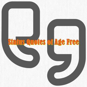 Status Quotes of Age Free poster