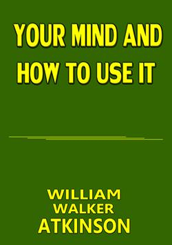 Your Mind and How To Use It poster