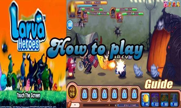 Guide for Larva Heroes apk screenshot