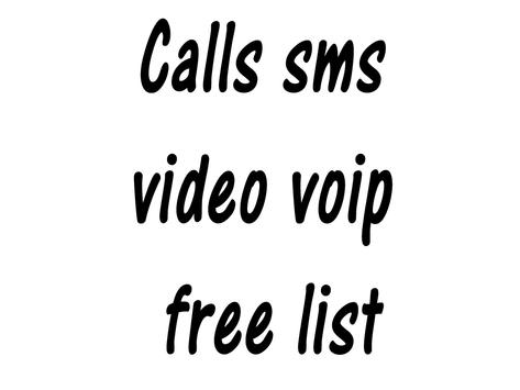 Calls sms video voip free list poster