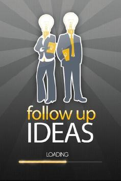 Follow Up Ideas poster
