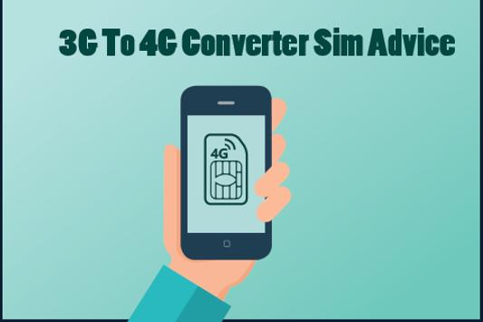 3G To 4G Converter Sim Advice poster