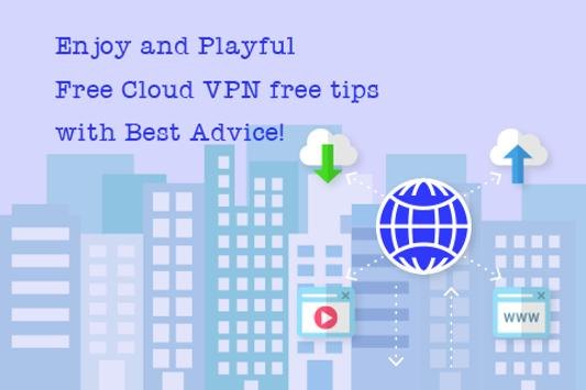 Free Cloud VPN free Tips poster