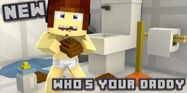 Who's  Daddy Map for McPE screenshot 1