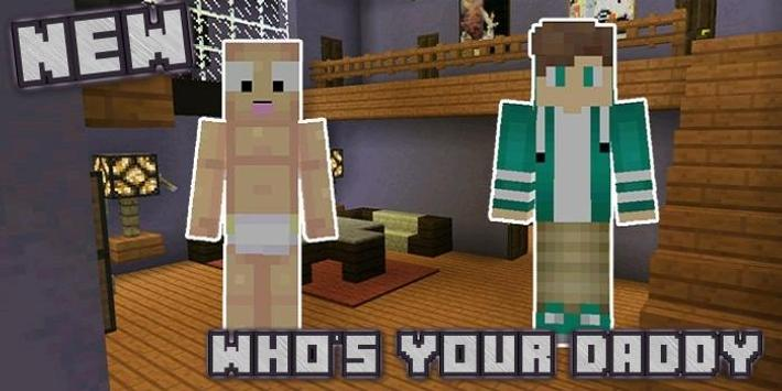 Who's  Daddy Map for McPE screenshot 2