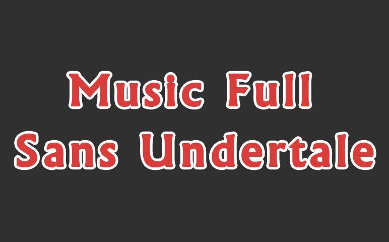 Music Full Sans Undertale for Android - APK Download