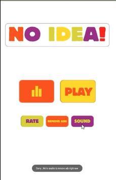 NO IDEA- You have no idea ! poster