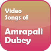 Video Songs of Amrapali Dubey icon