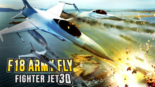 F18 Army Fly Fighter Jet 3D poster
