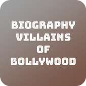 Biography Villains Of Bollywood icon