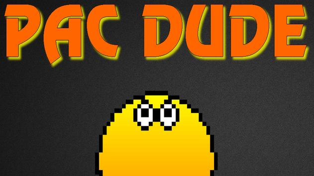 Pac Dude poster