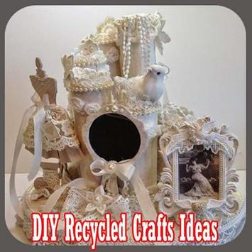 DIY Recycled Crafts Ideas poster