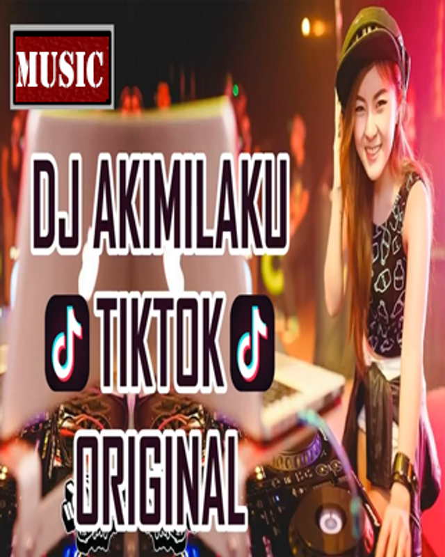 download lagu dj akimilaku tik tok