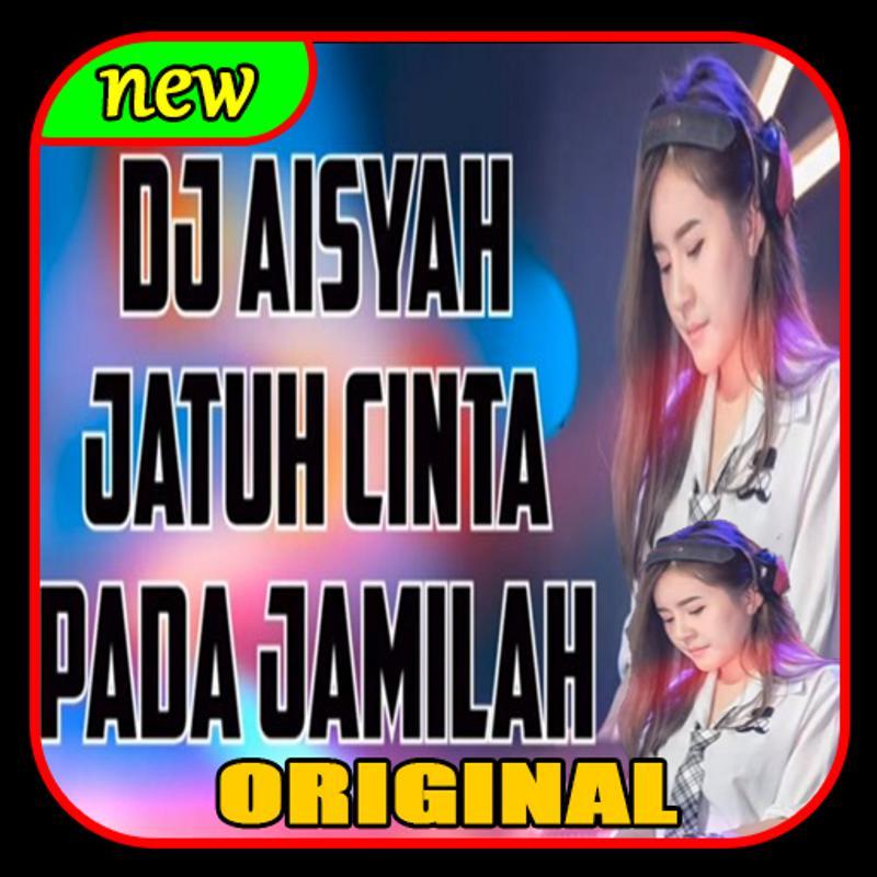 download lagu dj aisyah jatuh cinta pada jamilah