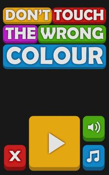 Don't Touch The Wrong Colour poster