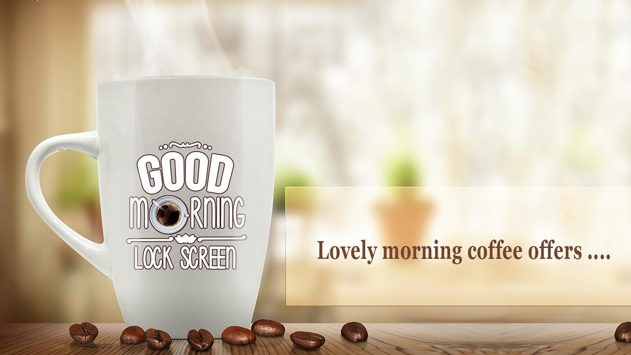 be2795f2f صباح الخير قهوة شاشة القفل for Android - APK Download