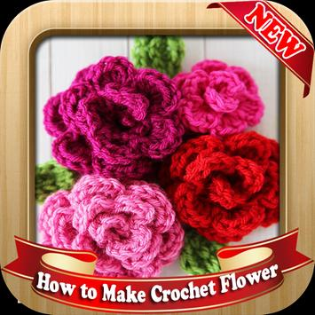 How to Make Crochet Flower poster
