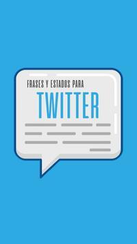 Frases y Estados para Twitter poster