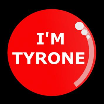 I'm Tyrone apk screenshot