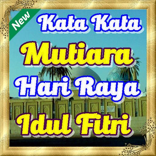 Kata Kata Mutiara Hari Raya Idul Fitri Terbaru Apk 3 9 Download