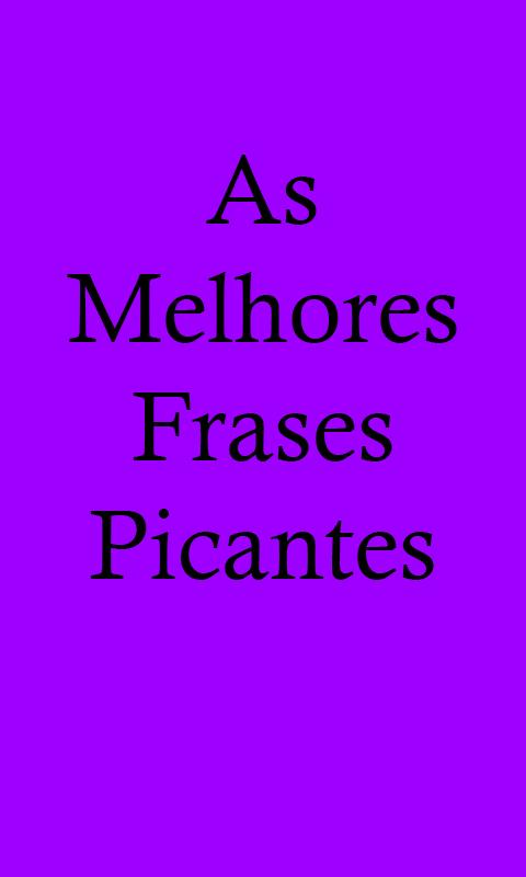 As Melhores Frases Picantes For Android Apk Download