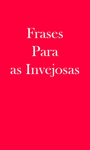 Frases Para As Invejosas For Android Apk Download