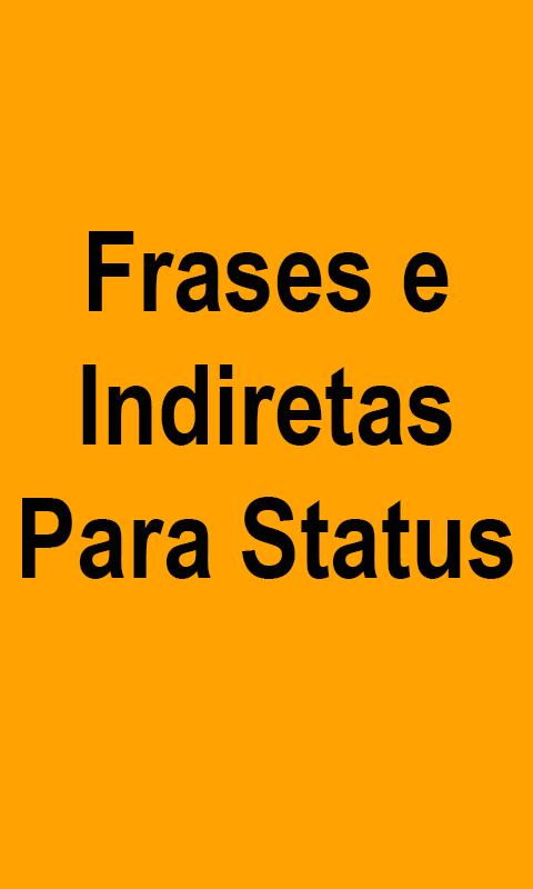 Frases E Indiretas Para Status For Android Apk Download