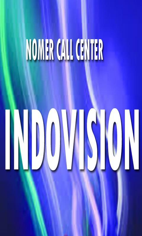 Nomer Call Center Indovision For Android Apk Download