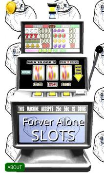 3D Forever Alone Slots - Free poster